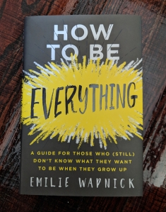 "Cover of ""How To Be Everything"""